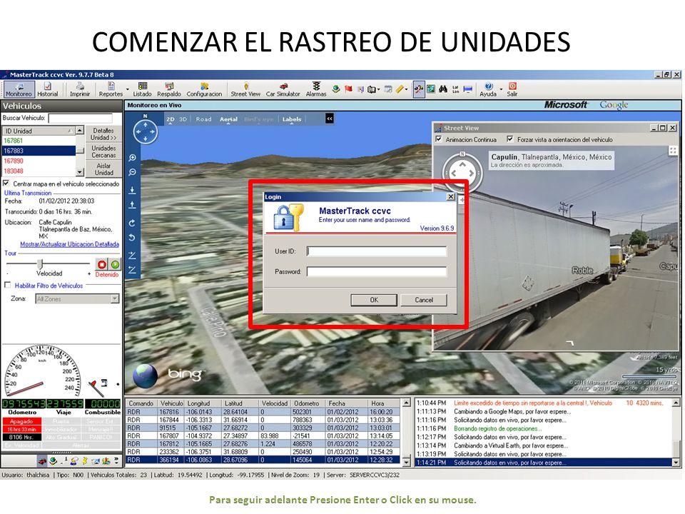 COMENZAR EL RASTREO DE UNIDADES Para seguir adelante Presione Enter o Click en su mouse.