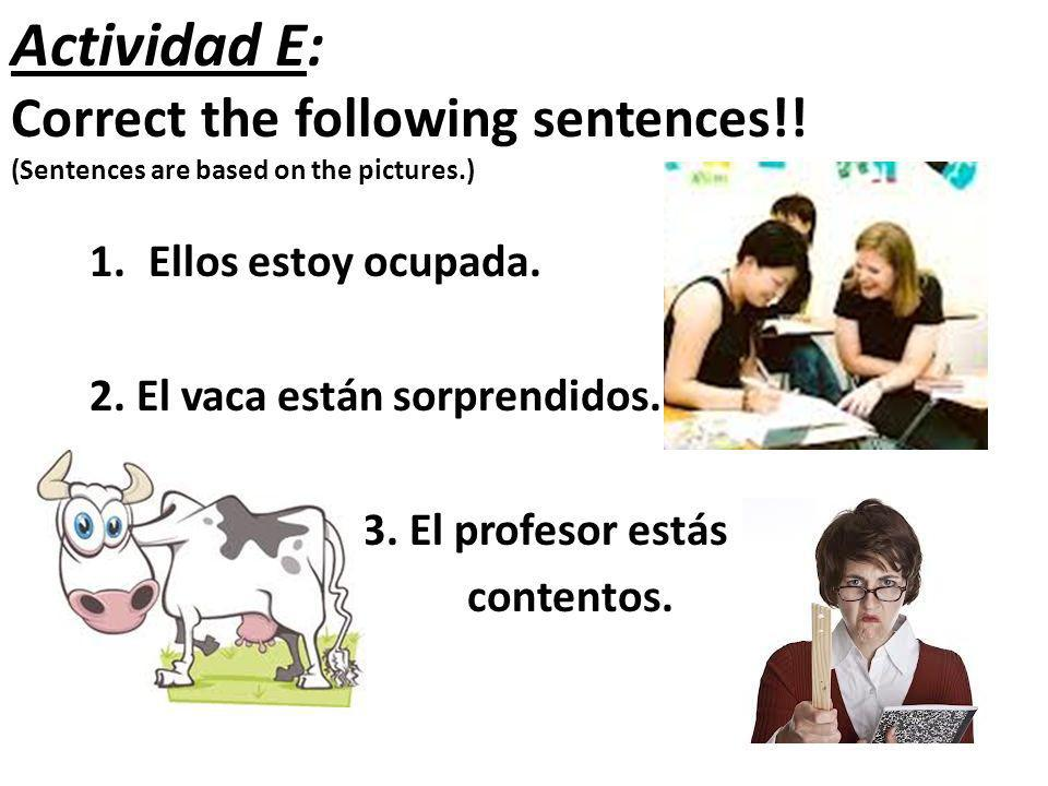 Actividad E: Correct the following sentences!.