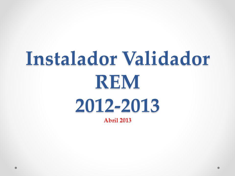 Instalador Validador REM 2012-2013 Abril 2013