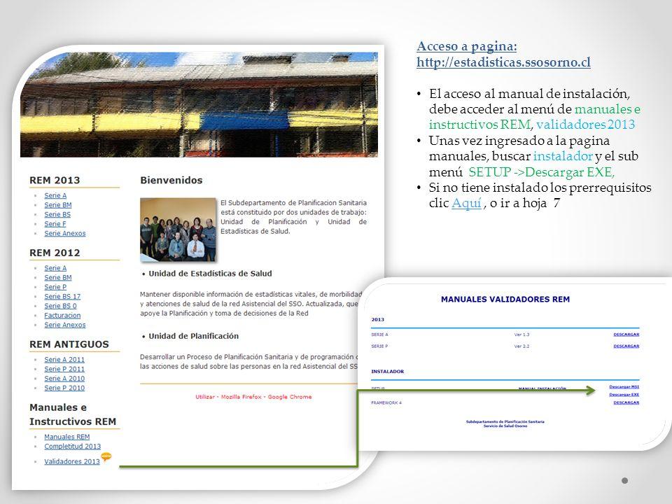 Acceso a pagina: http://estadisticas.ssosorno.cl El acceso al manual de instalación, debe acceder al menú de manuales e instructivos REM, validadores