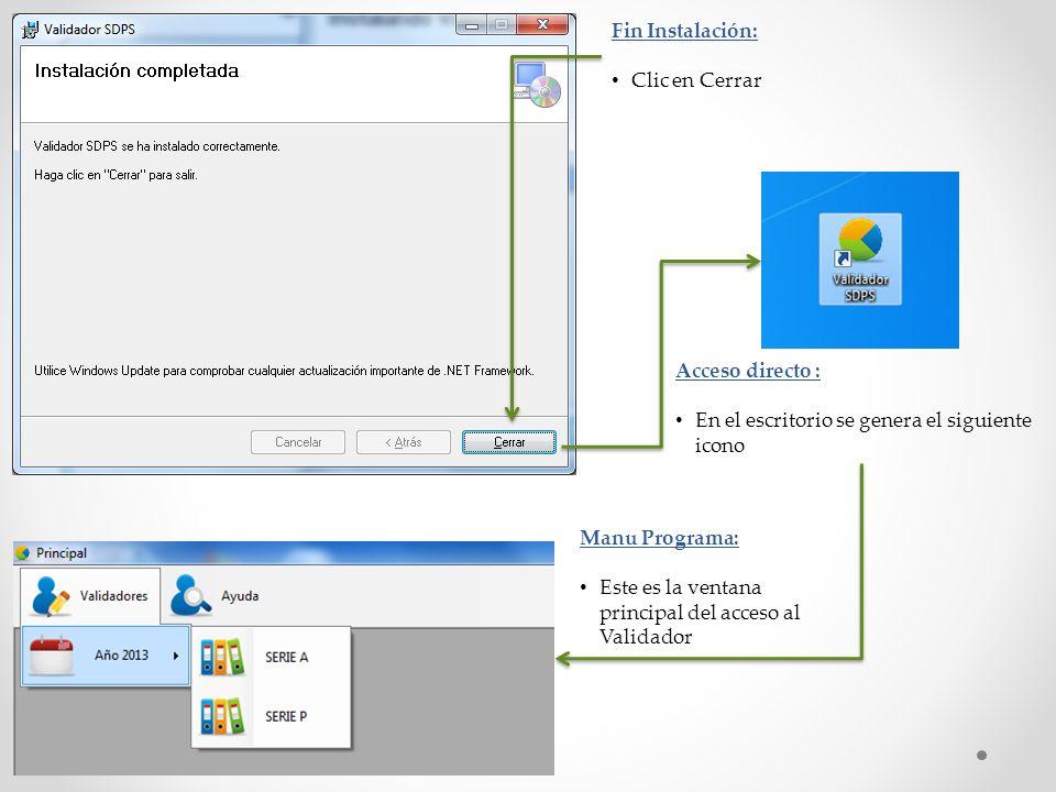 Fin Instalación: Clic en Cerrar Acceso directo : En el escritorio se genera el siguiente icono Manu Programa: Este es la ventana principal del acceso