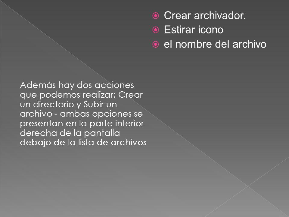 Seleccionar todo: Selecciona todos los archivos o carpetas listados en la ventana principal Renombrar: cambia el nombre del archivo o carpeta seleccio
