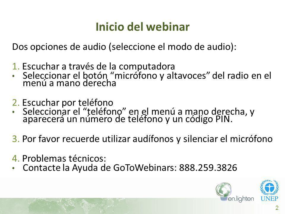 2 Inicio del webinar Dos opciones de audio (seleccione el modo de audio): 1.