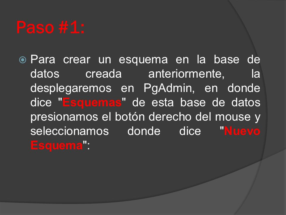 Paso #1: Para crear un esquema en la base de datos creada anteriormente, la desplegaremos en PgAdmin, en donde dice
