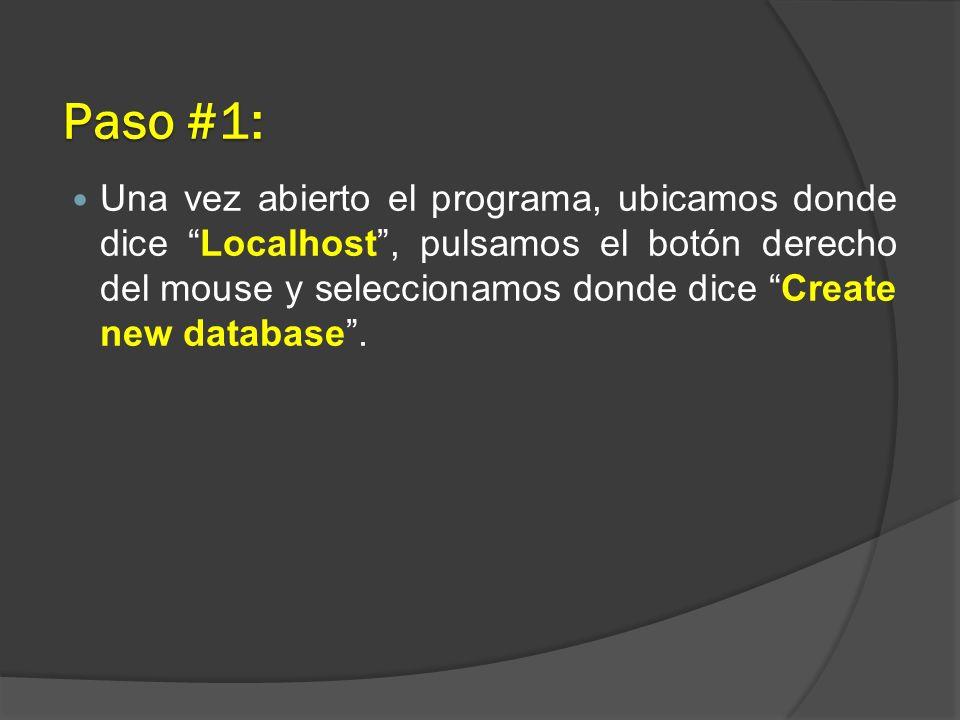 Paso #1: Una vez abierto el programa, ubicamos donde dice Localhost, pulsamos el botón derecho del mouse y seleccionamos donde dice Create new databas