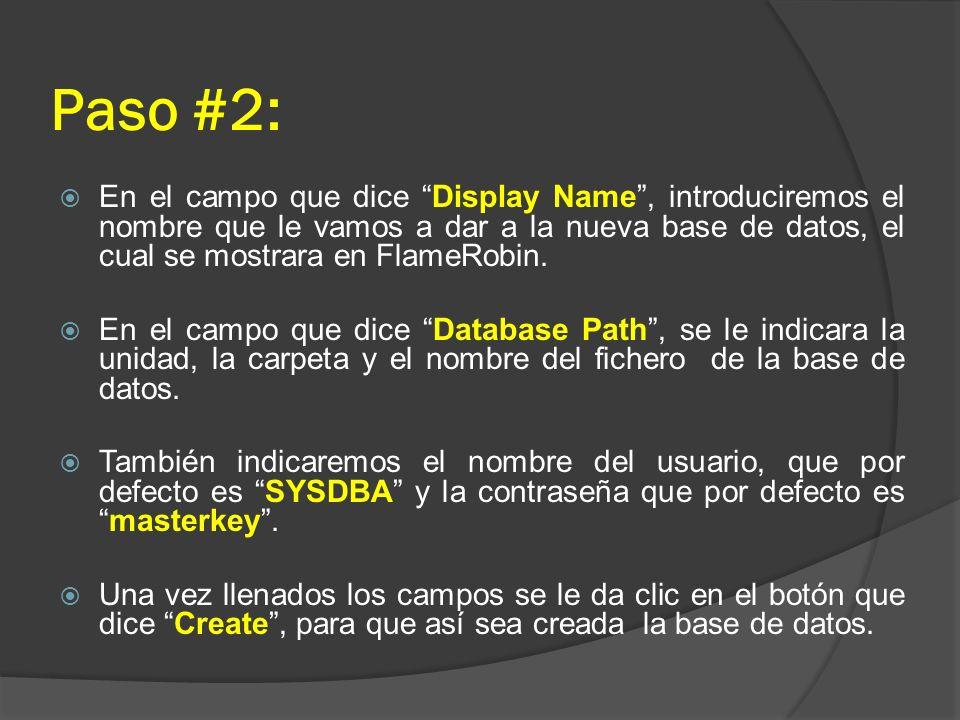 Paso #2: En el campo que dice Display Name, introduciremos el nombre que le vamos a dar a la nueva base de datos, el cual se mostrara en FlameRobin. E