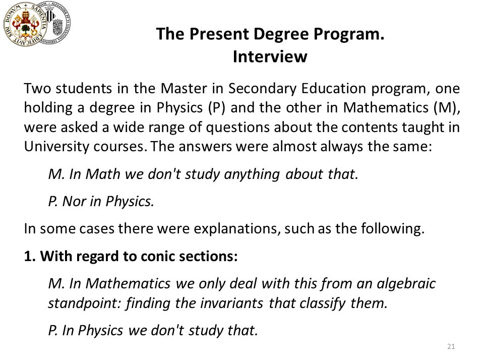 The Present Degree Program. Interview Two students in the Master in Secondary Education program, one holding a degree in Physics (P) and the other in
