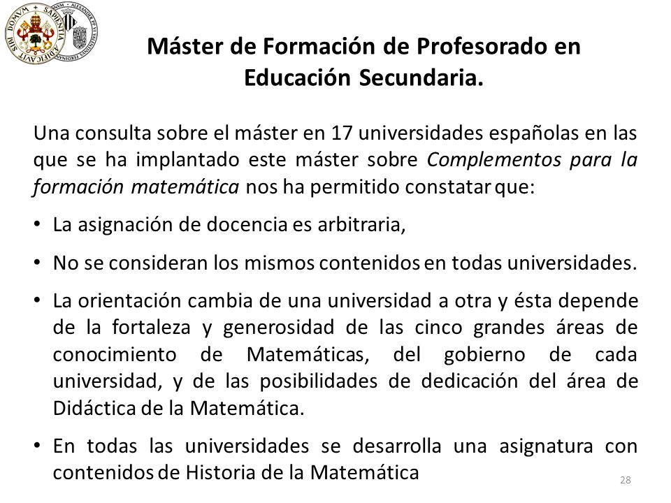 28 Máster de Formación de Profesorado en Educación Secundaria.