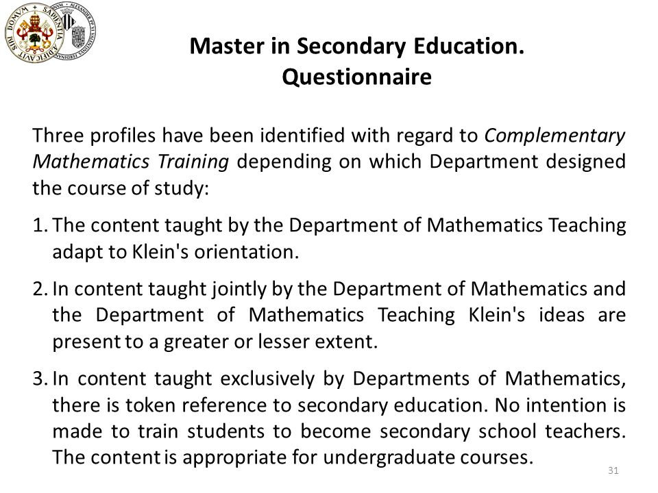 Master in Secondary Education. Questionnaire Three profiles have been identified with regard to Complementary Mathematics Training depending on which