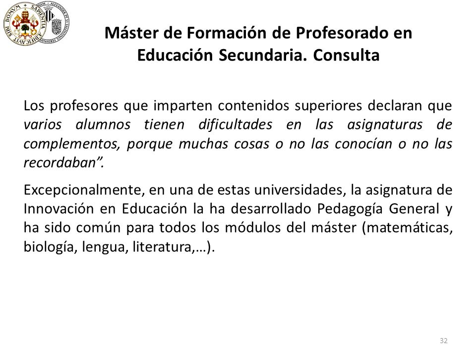 32 Máster de Formación de Profesorado en Educación Secundaria.