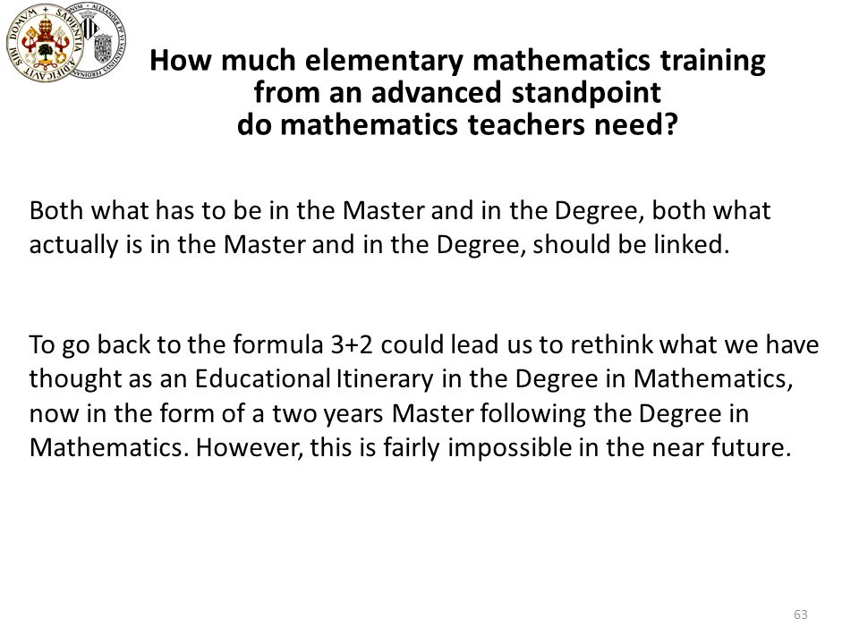 63 Both what has to be in the Master and in the Degree, both what actually is in the Master and in the Degree, should be linked. To go back to the for