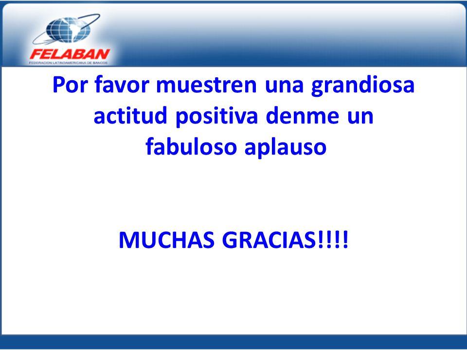 Por favor muestren una grandiosa actitud positiva denme un fabuloso aplauso MUCHAS GRACIAS!!!!