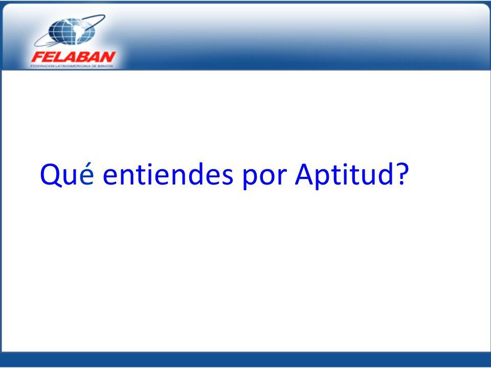 Qué entiendes por Aptitud?