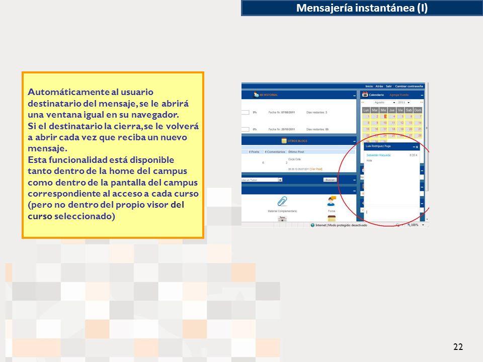 Automáticamente al usuario destinatario del mensaje, se le abrirá una ventana igual en su navegador.