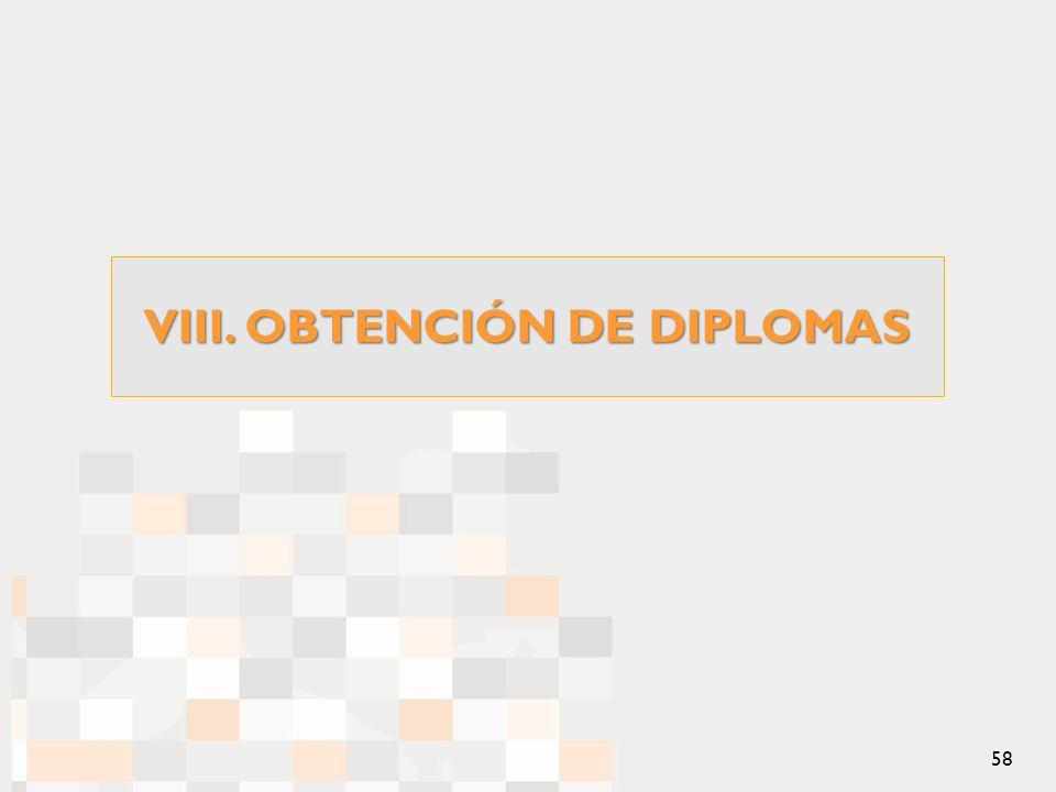VIII. OBTENCIÓN DE DIPLOMAS 58