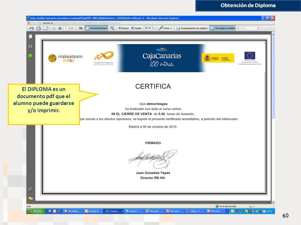 El DIPLOMA es un documento pdf que el alumno puede guardarse y/o imprimir. Obtención de Diploma 60