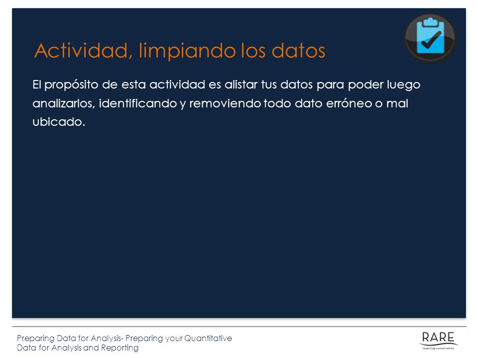 Preparing Data for Analysis- Preparing your Quantitative Data for Analysis and Reporting Actividad, limpiando los datos El propósito de esta actividad