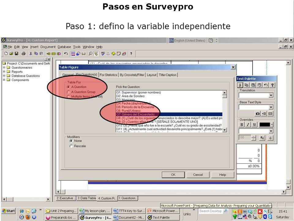 Preparing Data for Analysis- Preparing your Quantitative Data for Analysis and Reporting Pasos en Surveypro Paso 2: defino con qué se cruza: siempre periodo de encuesta