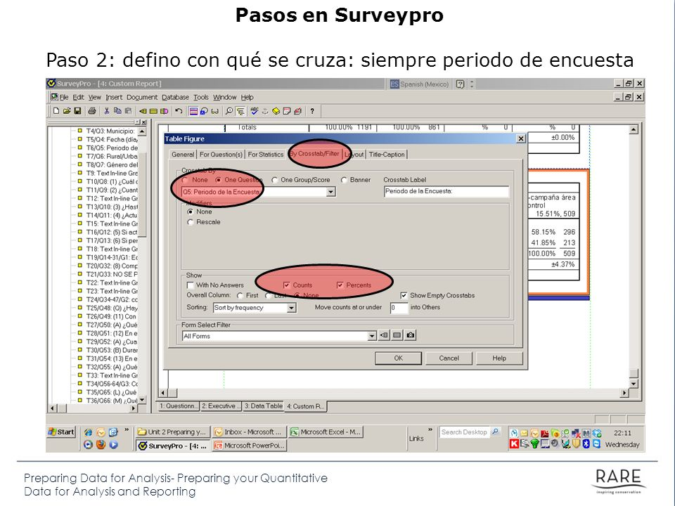 Preparing Data for Analysis- Preparing your Quantitative Data for Analysis and Reporting Pasos en Surveypro Paso 2: defino con qué se cruza: siempre periodo de encuesta