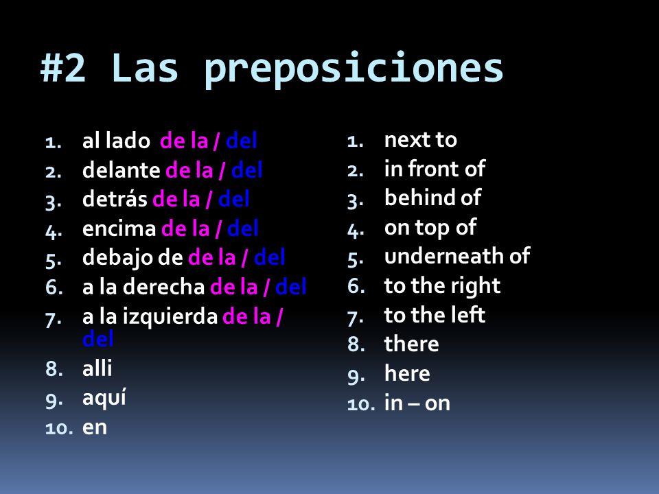 #2 Las preposiciones 1. al lado de la / del 2. delante de la / del 3.