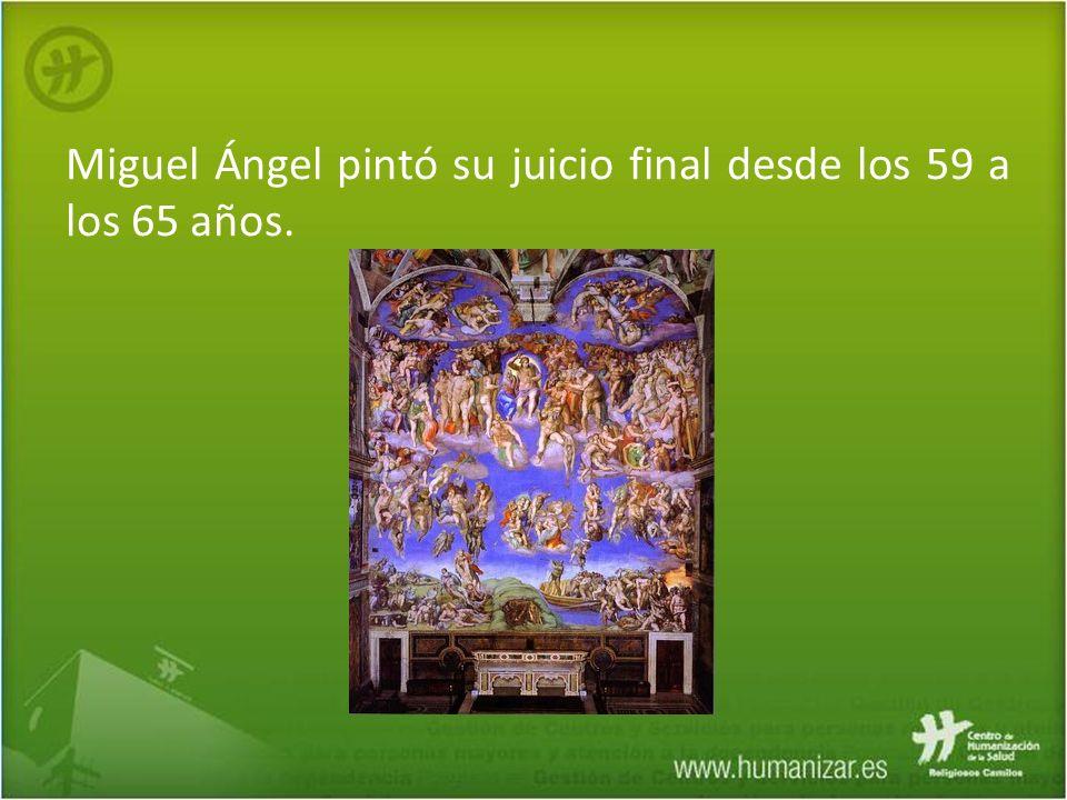 Miguel Ángel pintó su juicio final desde los 59 a los 65 años.
