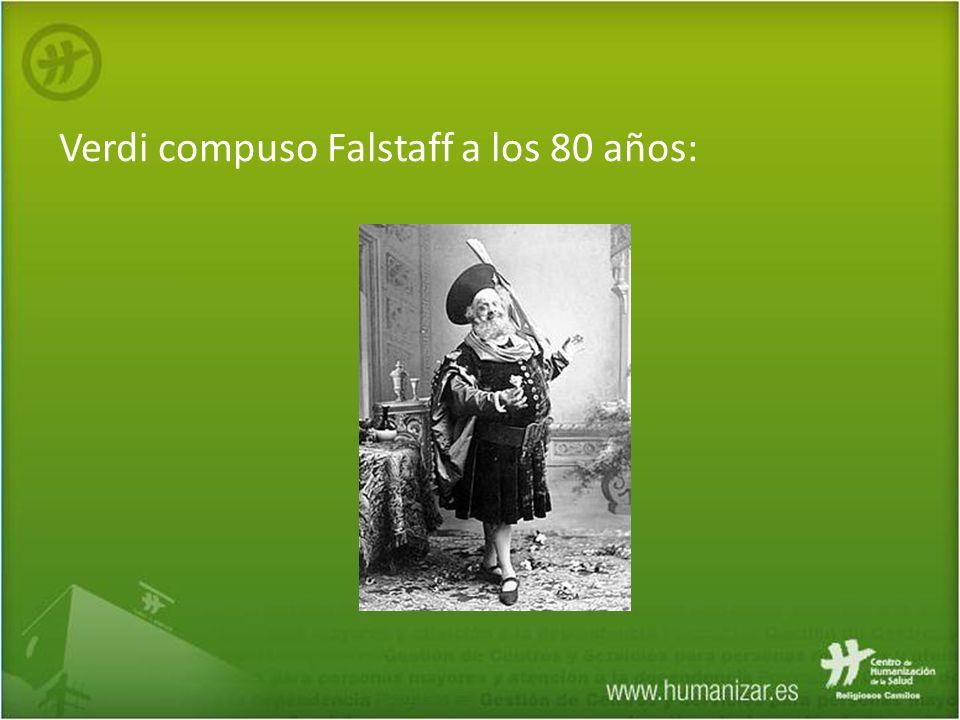 Verdi compuso Falstaff a los 80 años: