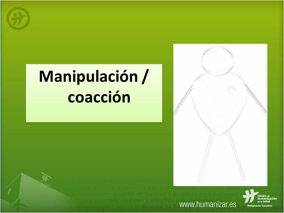 Manipulación / coacción