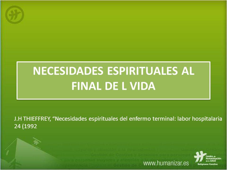 NECESIDADES ESPIRITUALES AL FINAL DE L VIDA J.H THIEFFREY, Necesidades espirituales del enfermo terminal: labor hospitalaria 24 (1992
