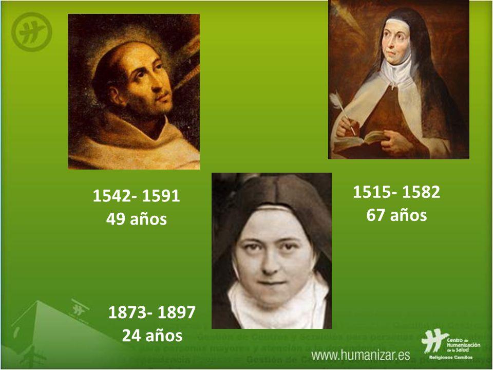 1542- 1591 49 años 1515- 1582 67 años 1873- 1897 24 años