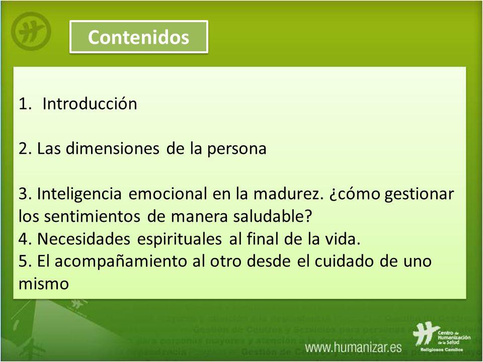 7 Contenidos 1.Introducción 2. Las dimensiones de la persona 3. Inteligencia emocional en la madurez. ¿cómo gestionar los sentimientos de manera salud