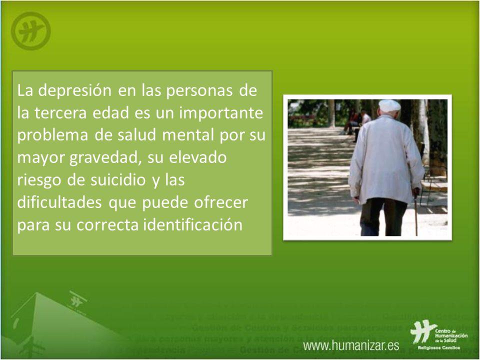 La depresión en las personas de la tercera edad es un importante problema de salud mental por su mayor gravedad, su elevado riesgo de suicidio y las d