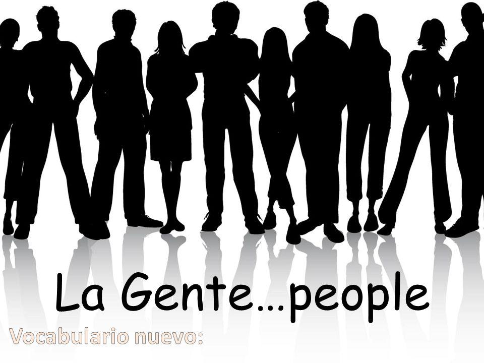 La Gente…people