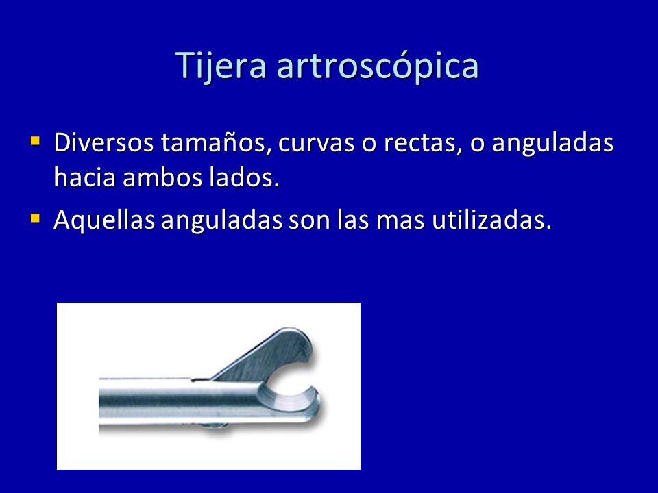 Tijera artroscópica Diversos tamaños, curvas o rectas, o anguladas hacia ambos lados. Diversos tamaños, curvas o rectas, o anguladas hacia ambos lados