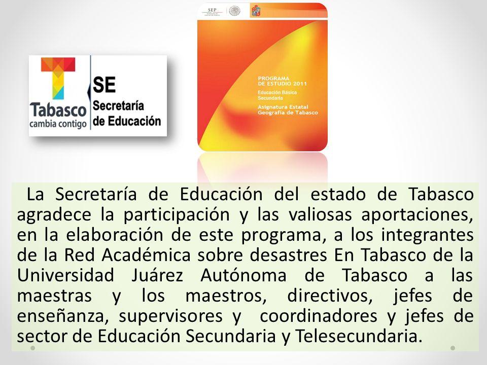 La Secretaría de Educación del estado de Tabasco agradece la participación y las valiosas aportaciones, en la elaboración de este programa, a los inte