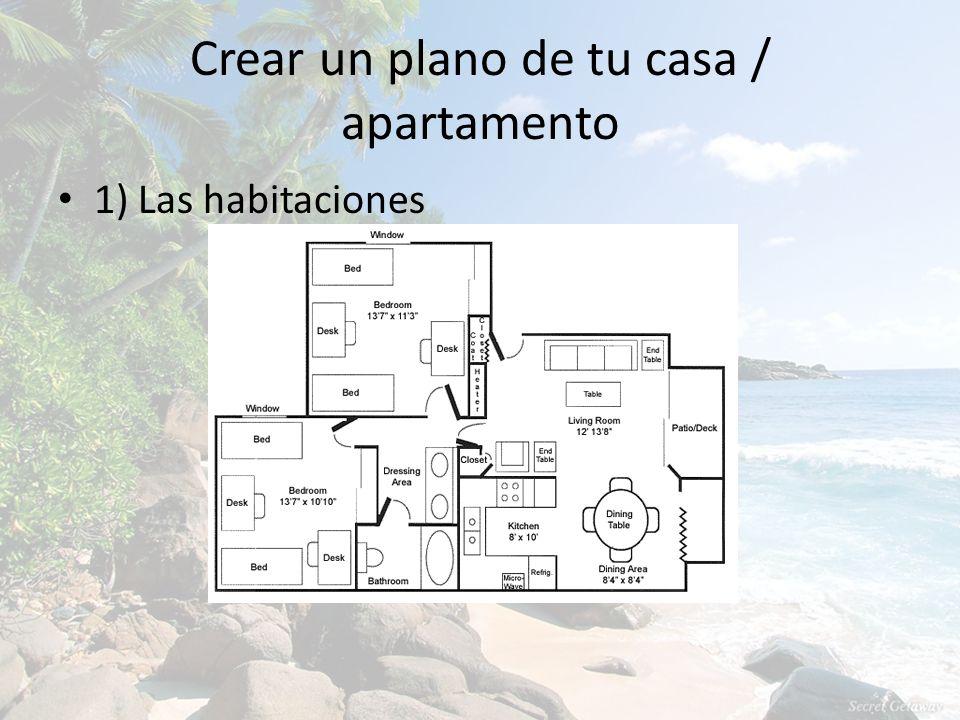 Crear un plano de tu casa / apartamento 1) Las habitaciones