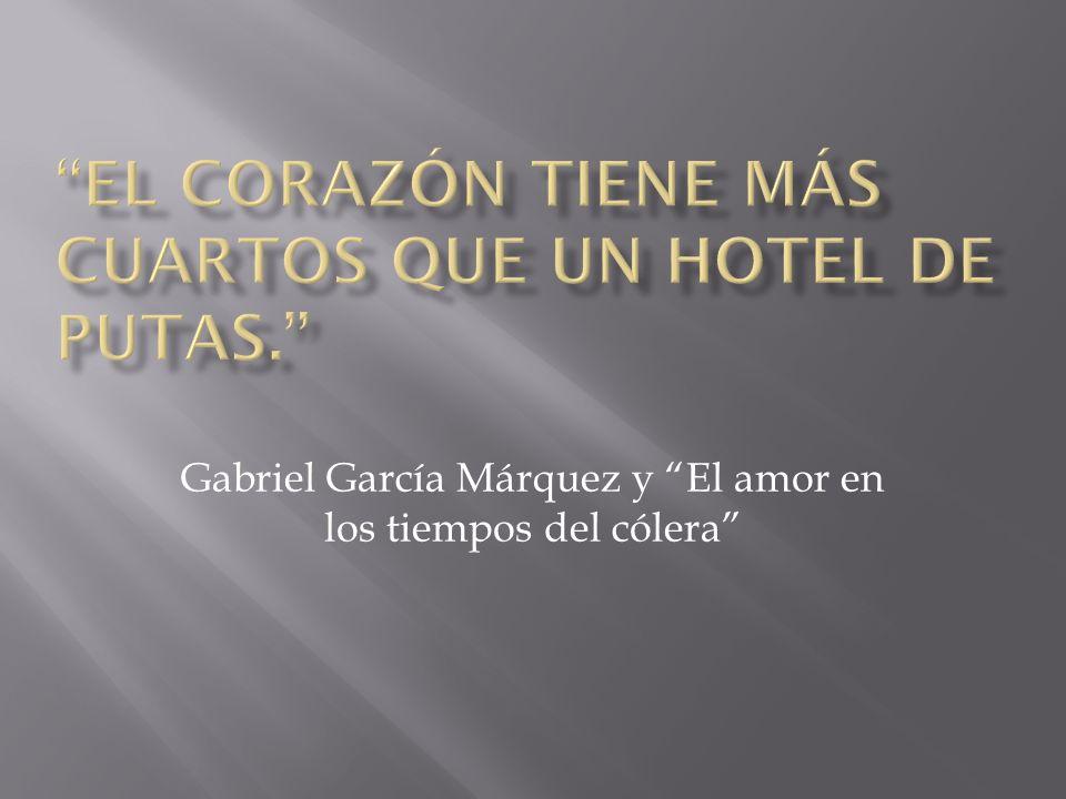 Gabriel García Márquez y El amor en los tiempos del cólera