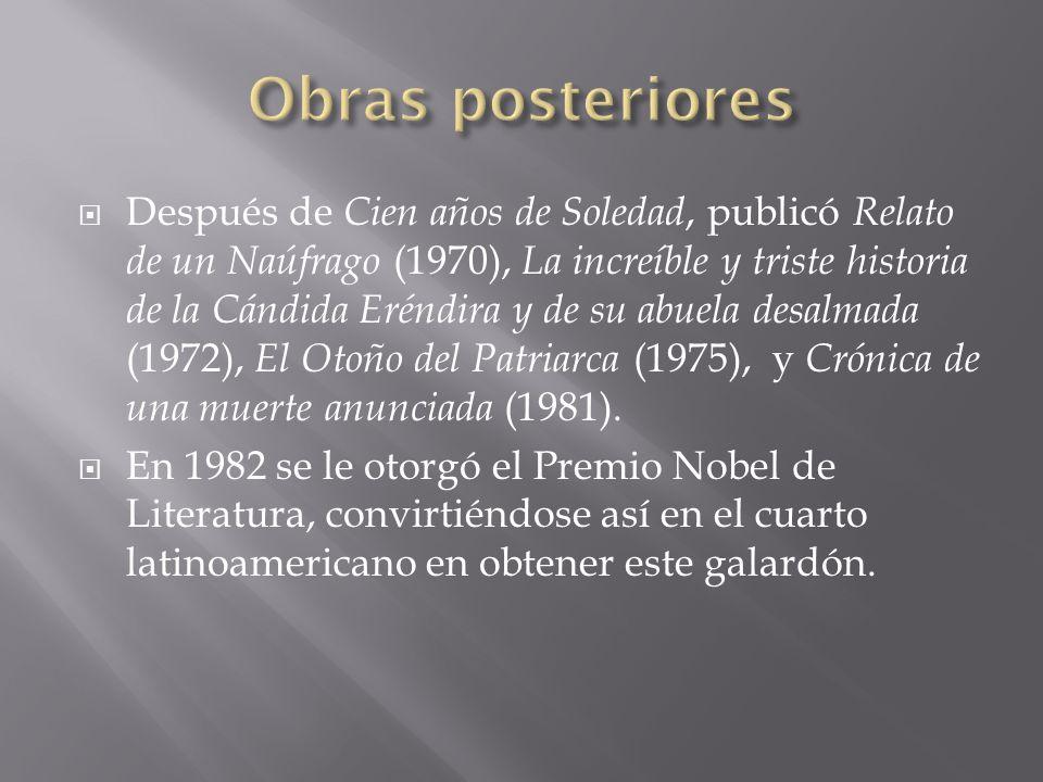 Después de Cien años de Soledad, publicó Relato de un Naúfrago (1970), La increíble y triste historia de la Cándida Eréndira y de su abuela desalmada