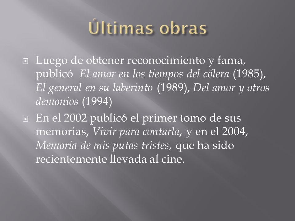 Luego de obtener reconocimiento y fama, publicó El amor en los tiempos del cólera (1985), El general en su laberinto (1989), Del amor y otros demonios