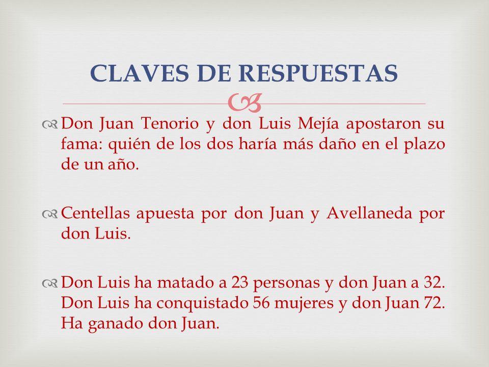 Don Juan Tenorio y don Luis Mejía apostaron su fama: quién de los dos haría más daño en el plazo de un año. Centellas apuesta por don Juan y Avellaned