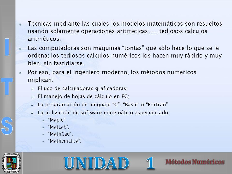 Técnicas mediante las cuales los modelos matemáticos son resueltos usando solamente operaciones aritméticas, … tediosos cálculos aritméticos. Las comp