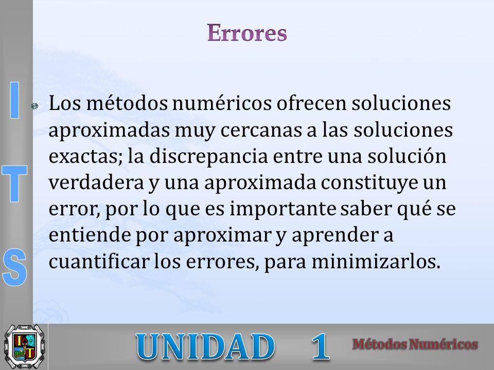 Los métodos numéricos ofrecen soluciones aproximadas muy cercanas a las soluciones exactas; la discrepancia entre una solución verdadera y una aproxim