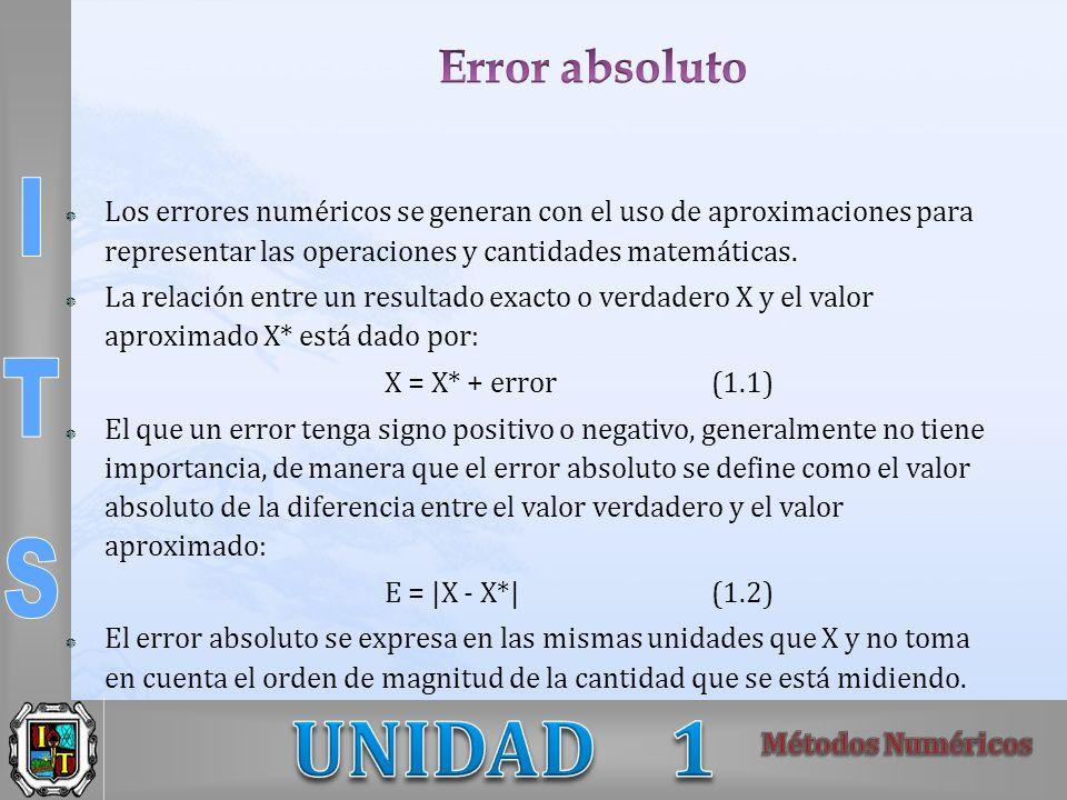Los errores numéricos se generan con el uso de aproximaciones para representar las operaciones y cantidades matemáticas. La relación entre un resultad