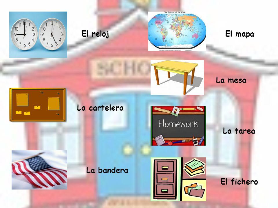 El reloj La cartelera La bandera El mapa La mesa La tarea El fichero