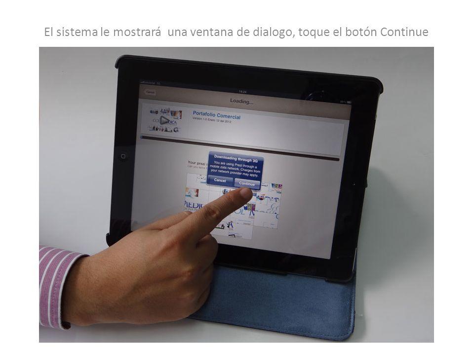 El sistema le mostrará una ventana de dialogo, toque el botón Continue
