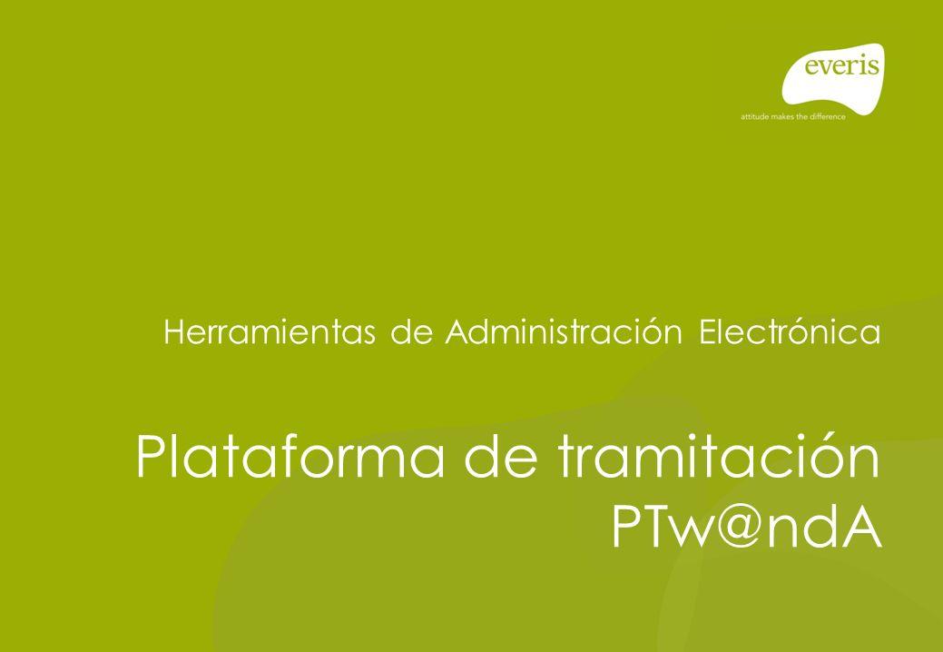 Herramientas de Administración Electrónica Plataforma de tramitación PTw@ndA