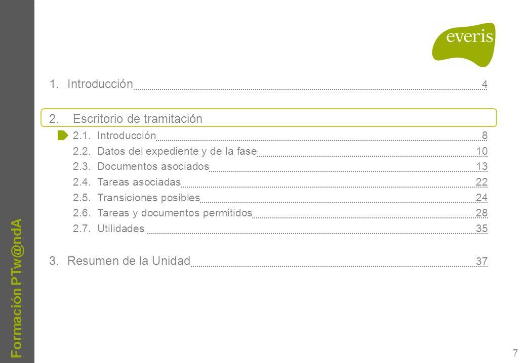 18 Formación PTw@ndA Escritorio de tramitación Documentos asociados Configuración de Vista en árbol: Los documentos del expediente se presentan en forma de árbol, distinguiéndose dos tipos de niveles organizativos: en el primer nivel organizativo se encuentran las fases por la que ha evolucionado el expediente, y como segundo nivel organizativo se encuentra la tipología del documento, distinguiéndose si el modo de generación del documento ha sido generado o incorporado.