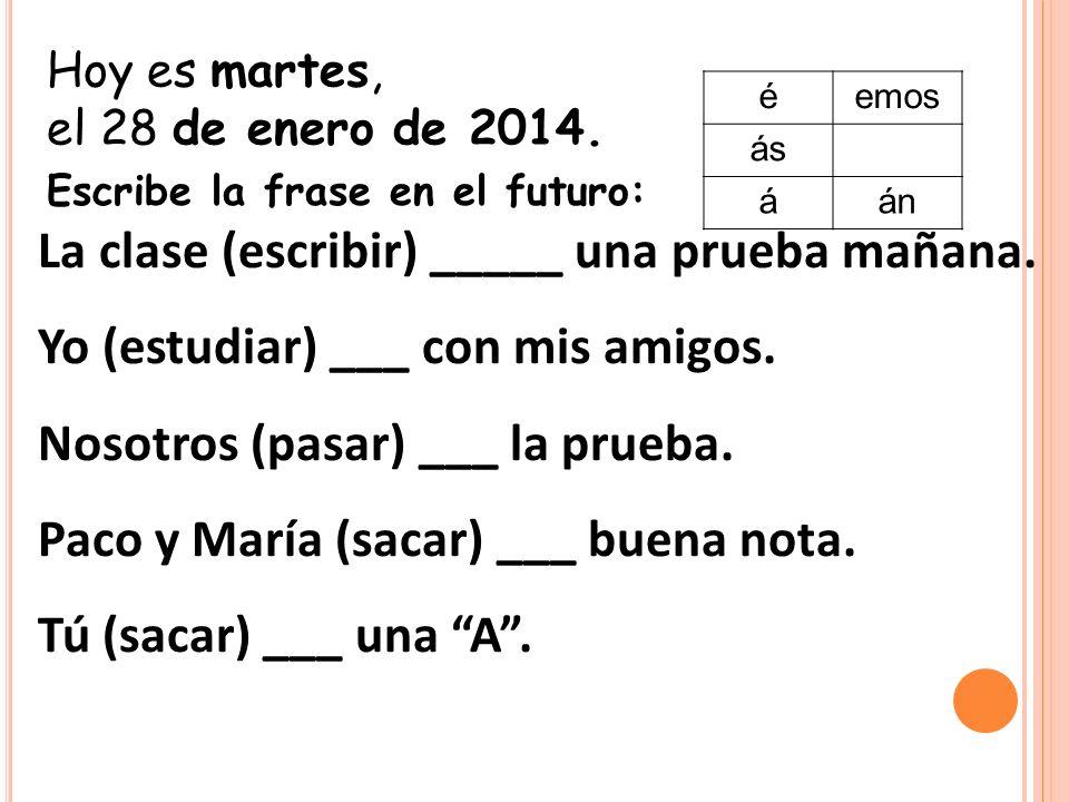 Hoy es martes, el 28 de enero de 2014.