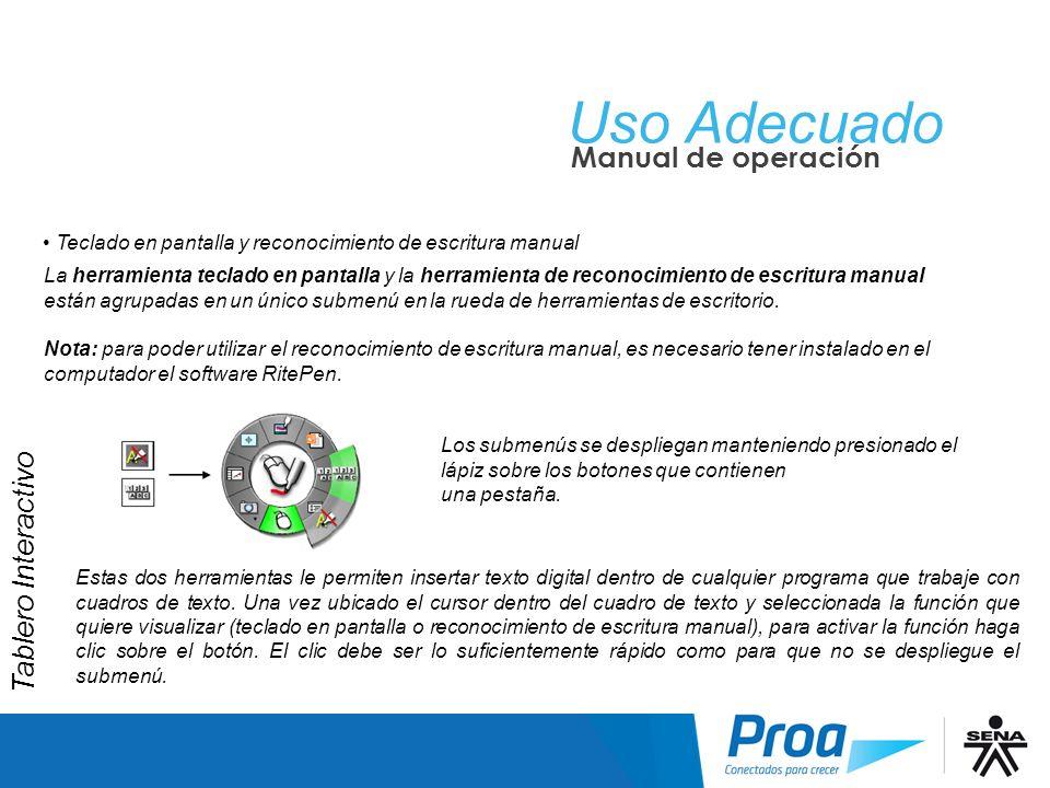 Uso Adecuado Manual de operación Teclado en pantalla y reconocimiento de escritura manual Los submenús se despliegan manteniendo presionado el lápiz s