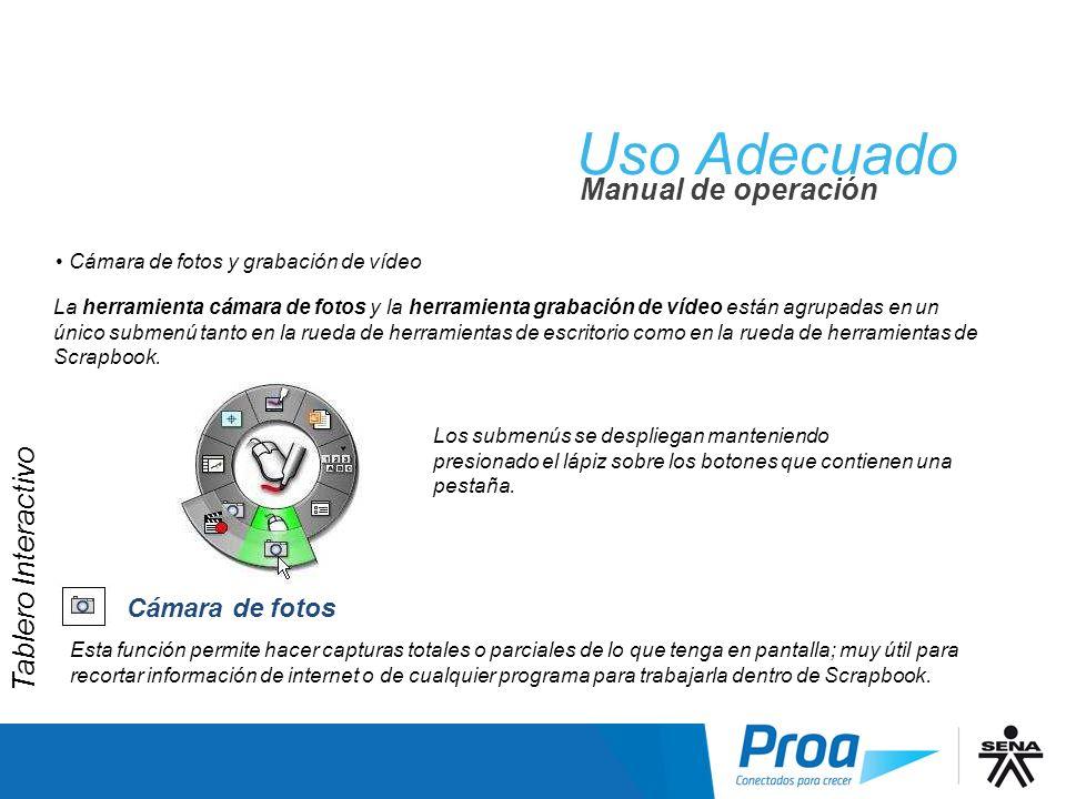 Uso Adecuado Manual de operación Cámara de fotos y grabación de vídeo La herramienta cámara de fotos y la herramienta grabación de vídeo están agrupad