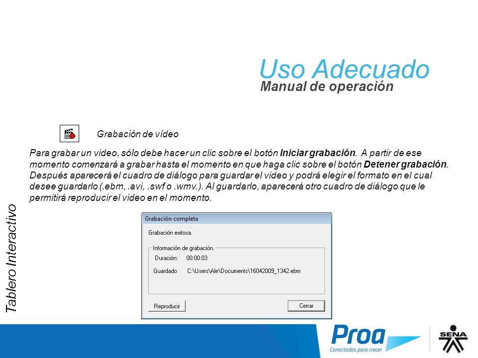 Uso Adecuado Manual de operación Grabación de vídeo Para grabar un video, sólo debe hacer un clic sobre el botón Iniciar grabación. A partir de ese mo